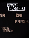 Never Records: You Are Not Listening thumbnail