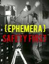 Ephemera: Safety First thumbnail