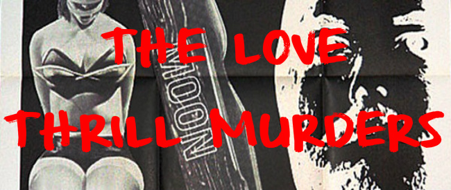 THE LOVE THRILL MURDERS BANNER 2