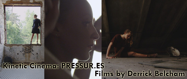 Kinetic Cinema: PRESSUR.ES