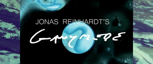 JONAS REINHARDT'S GANYMEDE