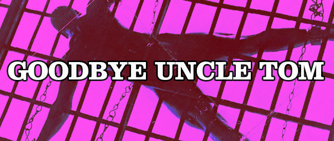 goodbye uncle tom and abortion Goodbye uncle tom (italian: addio zio tom) is a 1971 italian film directed by mondo film documentary directors gualtiero jacopetti and franco prosperi with music by riz ortolani the film is based on true events in which the.
